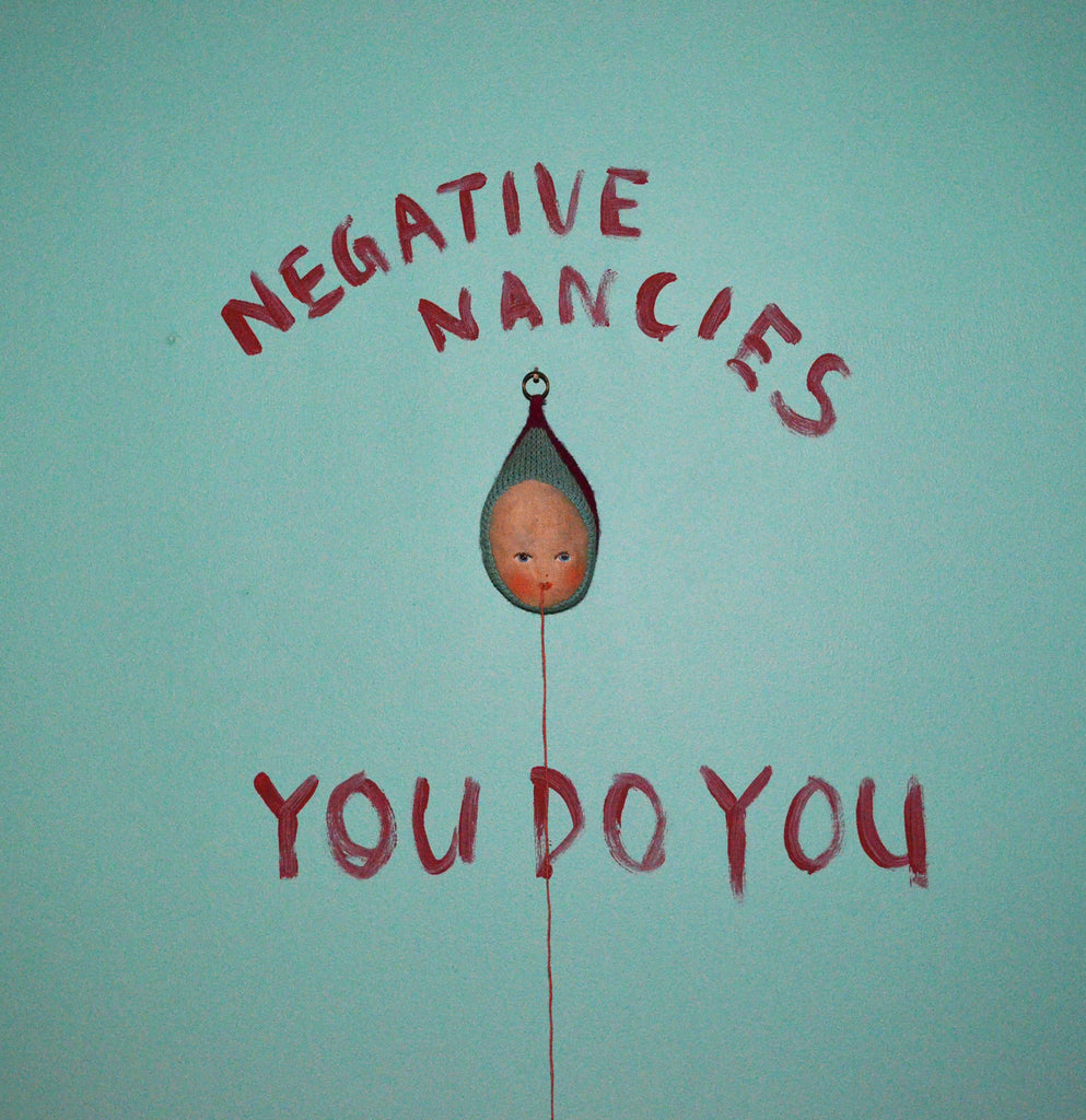 Negative Nancies – You Do You
