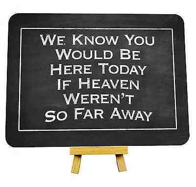 A5 Chalkboard Style We Know You Would Be Here Today Memorial Wedding Metal Sign