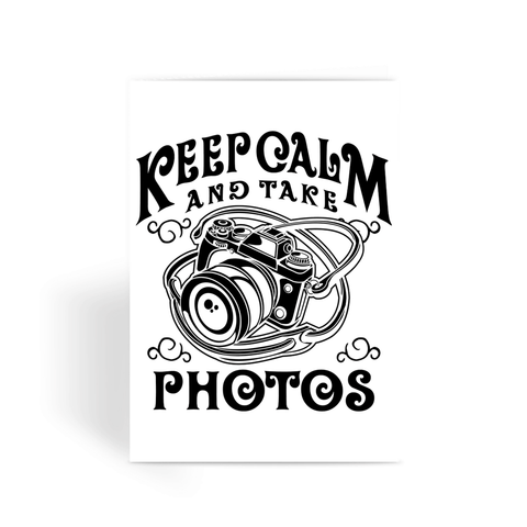 Keep Calm And Take Photos Greeting Card