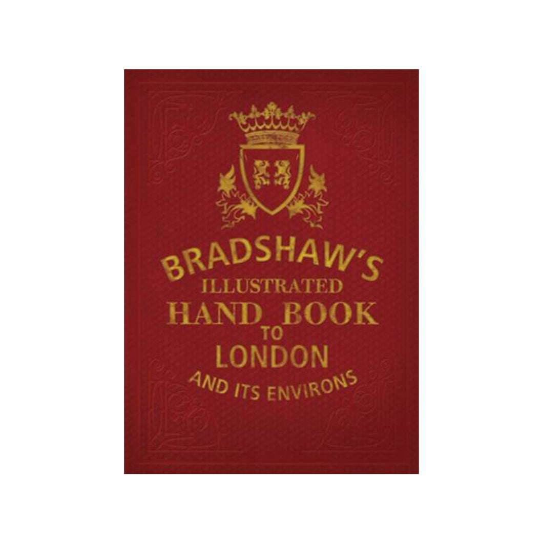 Bradshaws Illustrated Hand Book to London and its Environs book