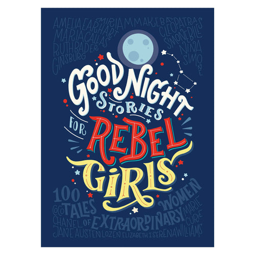Good Night Stories for Rebel Girls 100 Tales of Extraordinary Women Book