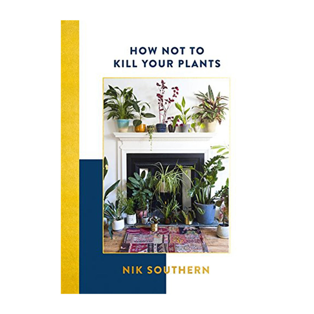 How not to kill your plants by Nik Southern book