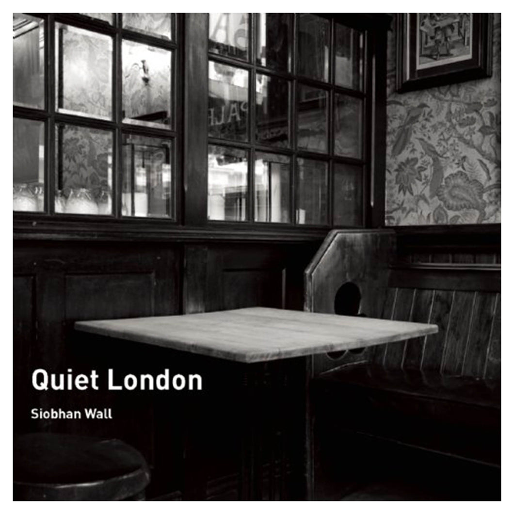 Quiet London by Siobhan Wall book