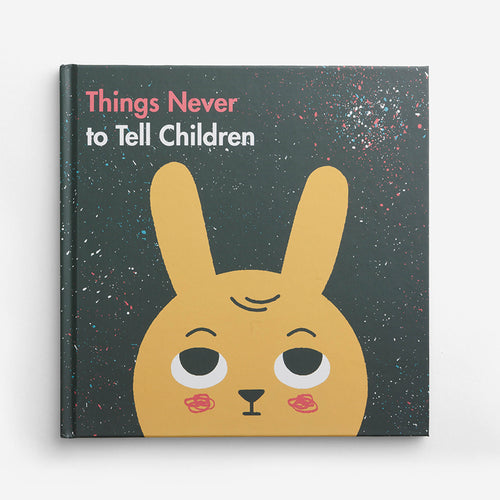School of Life - Things Never To Tell Children