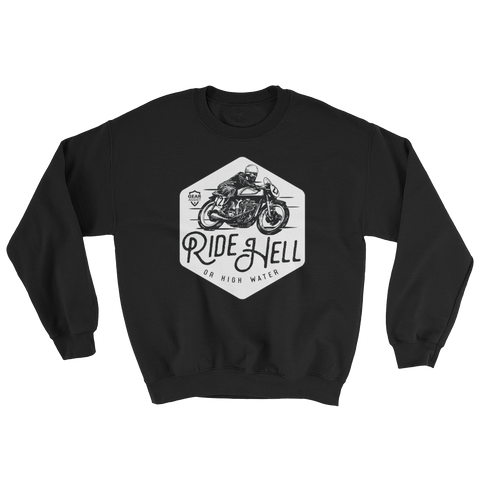 Ride Hell Or High Water | Crewneck Sweatshirt - Gear Assist