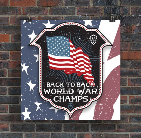 Patriotic Posters | Back To Back World War Champs poster by Gear Assist