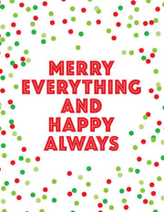 """Merry Everything and Happy Always"" Greeting Card - $1.50 Each (GC45AP1020)"