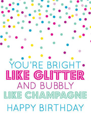 """You're Bright Like Glitter and Bubbly Like Champagne"" Greeting Card - $1.50 Each (GC45AP1088)"