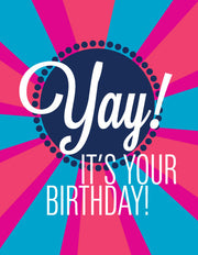 """Yay! It's your birthday!"" Greeting Card - $1.50 Each (GC45AP141)"