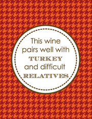 """This Wine Pairs Well With Turkey and Difficult Relatives"" Greeting Card - $1.50 Each (GC45AP193)"