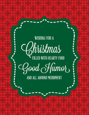 """Wishing You A Christmas Filled With Hearty Food, Good Humor..."" Greeting Card - $1.50 Each (GC45AP202)"