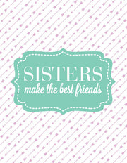 """Sisters make the best Friends"" Greeting Card - $1.50 Each (GC45AP214)"