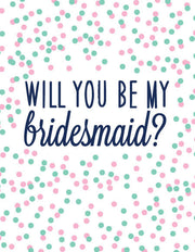 """Will You Be My Bridesmaid?"" Greeting Card - $1.50 Each (GC45AP221)"