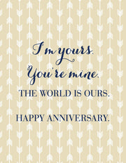 """I'm Yours, You're mine, The World is Ours."" Anniversary Greeting Card - $1.50 Each (GC45AP228)"