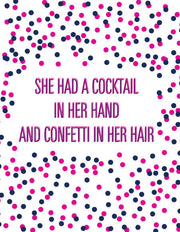 """She Had a Cocktail in Her Hand and Confetti in Her Hair"" Greeting Card - $1.50 Each (GC45AP231)"