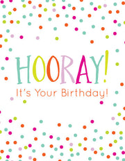 """Hooray! Its Your Birthday!"" Greeting Card - $1.50 Each (GC45AP2024)"