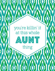 """You're Killin' it at This Whole Aunt Thing"" Greeting Card - $1.50 Each (GC45AP2052)"