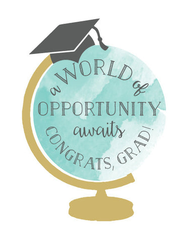 """A World of Opportunity Awaits Congrats, Grad!"" Greeting Card - $1.50 Each"
