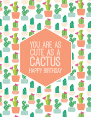 """You are as Cute as a Cactus"" Happy Birthday Greeting Card - $1.50 Each (GC45AP2095)"