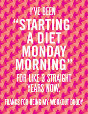 """I've been starting a diet Monday morning..."" Greeting Card - $1.50 Each (GC45AP3001)"