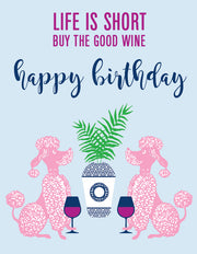 """Life is short, buy the good wine Happy Birthday"" Greeting Card - $1.50 Each (GC45AP3013)"