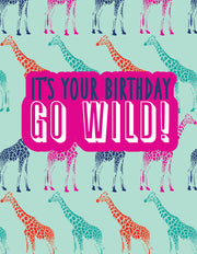"""It's your Birthday go wild!"" Greeting Card - $1.50 Each (GC45AP3016)"