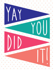 """Yay you did it!"" Greeting Card - $1.70 Each (GC45AP3026C)"