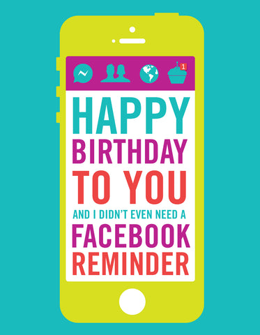 """Happy Birthday to you...Facebook Reminder"" Greeting Card - $1.50 Each"