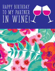 """Happy Birthday to My Partner in Wine"" Greeting Card - $1.50 Each (GC45AP3037)"