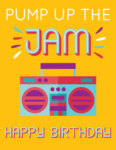 """Pump up the Jam Happy Birthday"" Greeting Card - $1.50 Each"