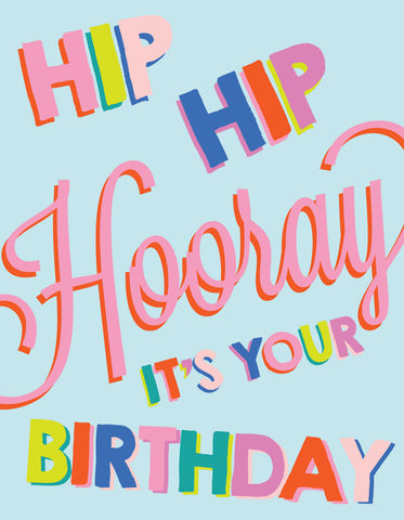 """Hip hip Hooray it's your Birthday"" Greeting Card - $1.50 Each"