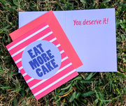 "NEW!  ** ""EAT MORE CAKE!""  - $1.90 Each (GC45AP5043)"