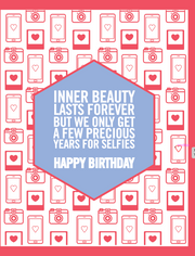 """Inner Beauty Lasts Forever / Selfies Happy Birthday"" - Greeting Card - $1.70 Each (GC45AP4004)"