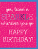 """Leave a SPARKLE wherever you go / HBD"" - Greeting Card - $1.70 Each (GC45AP4010)"