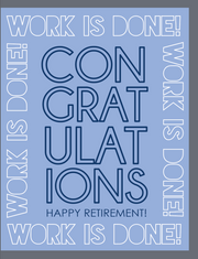 """Work is Done! Happy Retirement"" - Greeting Card - $1.70 Each (GC45AP4012)"