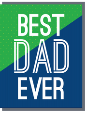 """Best Dad Ever"" Greeting Card  WITH COLORED ENVELOPE - $1.70 Each (GC45AP2055C)"