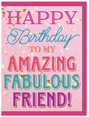 """Happy Birthday to my Amazing, Fabulous Friend!"" - Greeting Card - $1.70 Each (GC45AP4016)"