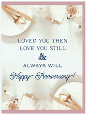"""Loved you then, Love you still & always will. Happy Anniversary!"" - Greeting Card - $1.70 Each (GC45AP4017)"