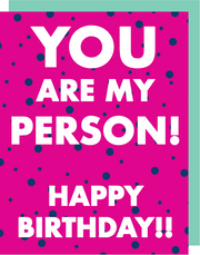 "***NEW**** ""You are My Person!"" - Greeting Card with COLORED ENVELOPE - $1.70 Each (GC45AP4029)"