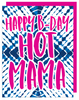 """Happy B-Day Hot Mama"" Greeting Card with COLORED Envelope- $1.70 Each (GC45AP2088C)"