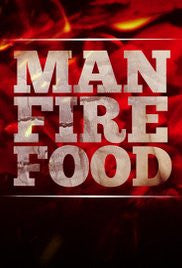 "Cooking Channel - ""Man Fire Food"""