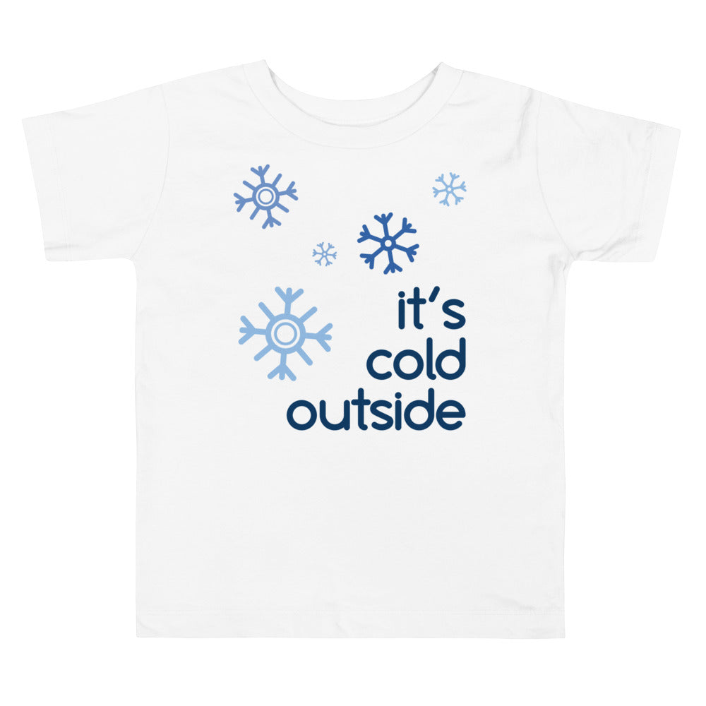 It's Cold Outside Toddler Short Sleeve Tee