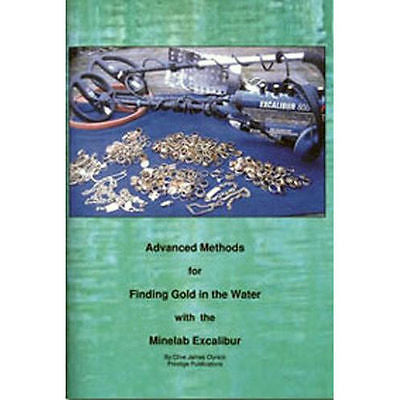 Advanced Methods for Finding Gold in Water with the Minelab Excalibur