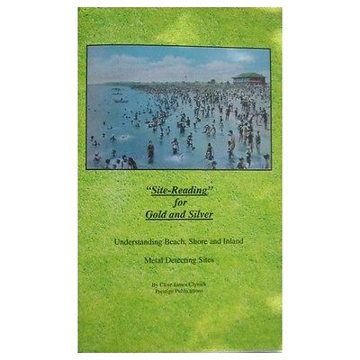 Site-Reading for Gold and Silver Understanding Metal Detecting Sites Clive James Clynick