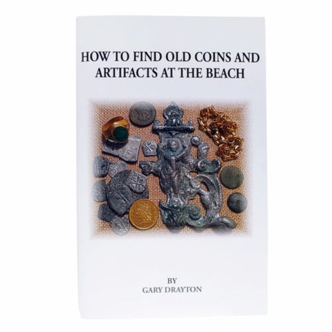How to Find Old Coins and Artifacts at the Beach Book by Gary Drayton
