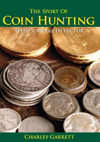 The Sport of Coin Hunting with a Metal Detector by Charles Garrett