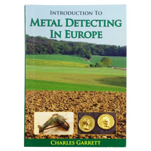 Introduction to Metal Detecting in Europe Book by Charles Garrett