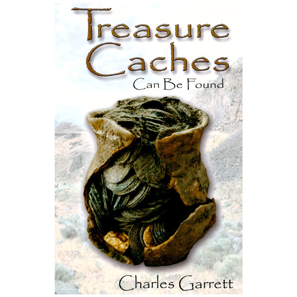 Treasure Caches Can Be Found by Charles Garrett