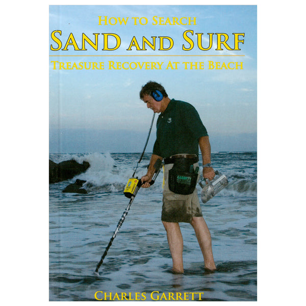 How to Search Sand and Surf Treasure Recovery at the Beach by Charles Garrett