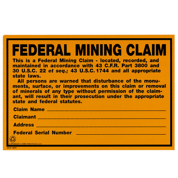 Federal Mining Claim Sign To Protect Your Mining Claims